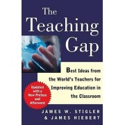 The Teaching Gap by Professor James W Stigler