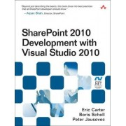 SharePoint 2010 Development with Visual Studio 2010 by Eric Carter