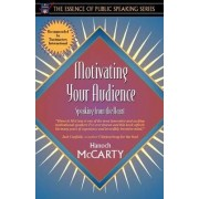 Motivating Your Audience by Hanoch McCarty
