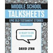 Middle School TalkSheets, Epic Old Testament Stories by David Lynn Dr