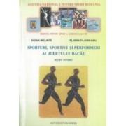 Sporturi, sportivi si performeri ai judetului Bacau:scurt istoric.