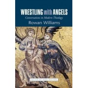 Wrestling with Angels by Dr. Rowan Williams