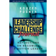 The Leadership Challenge Journal: Reflections on Becoming a Better Leader