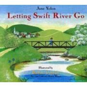 Letting Swift River Go by Jane Yolen