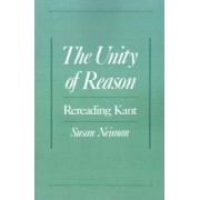 The Unity of Reason by Susan Neiman