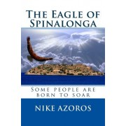 The Eagle of Spinalonga: Some People Were Born to Soar, No Matter What.