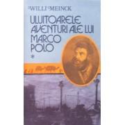 Uimitoarele aventuri ale lui Marco Polo (2 vol.)