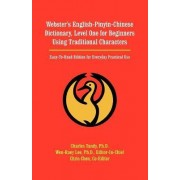 Webster's English-Pinyin-Chinese Dictionary, Level One for Beginners Using Traditional Characters by Charles Tandy
