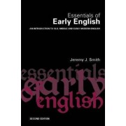 Essentials of Early English by Jeremy J. Smith