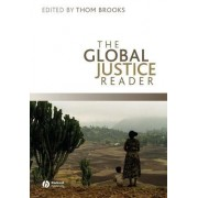 The Global Justice Reader by Dr. Thom Brooks
