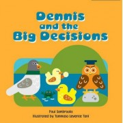Dennis and the Big Decisions by Paul Sambrooks