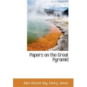 Papers on the Great Pyramid by John Vincent Day
