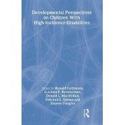 Developmental Perspectives on Children with High Incidence Disabilities by Ronald Gallimore