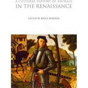 A Cultural History of Animals in the Renaissance by Bruce Thomas Boehrer