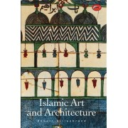 Islamic Art and Architecture by Robert Hillenbrand