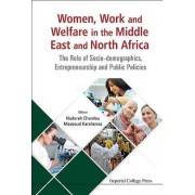 Women, Work and Welfare in the Middle East and North Africa: The Role of Socio-Demographics, Entrepreneurship and Public Policies