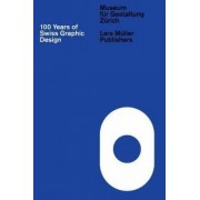100 Years of Swiss Graphic Design by Christian Br