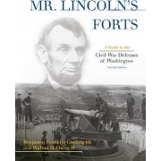 Mr. Lincoln's Forts by Benjamin Franklin Cooling