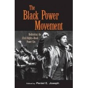 The Black Power Movement by Peniel E. Joseph