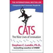 CATS: The Nine Lives of Innovation by Stephen C. Lundin