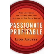 Passionate and Profitable by Lior Arussy