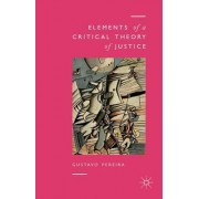 Elements of a Critical Theory of Justice by Gustavo Pereira