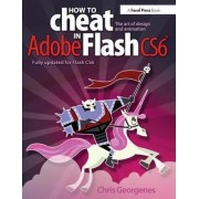 How to Cheat in Adobe Flash CS6 by Chris Georgenes