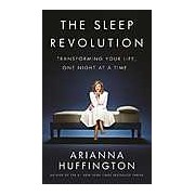 The Sleep Revolution: Transforming Your Life One Night at a Time