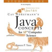 Java Concepts: Study Guide by Frances P. Trees