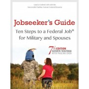 Jobseeker's Guide: Ten Steps to a Federal Job for Military and Spouses