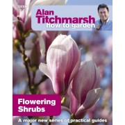 Alan Titchmarsh How to Garden: Flowering Shrubs by Alan Titchmarsh