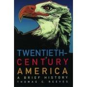 Twentieth Century America by Thomas C. Reeves