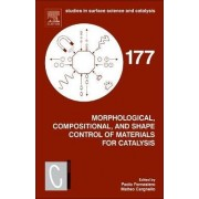 Morphological, Compositional, and Shape Control of Materials for Catalysis by Paolo Fornasiero