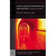Notes from Underground, The Double and Other Stories (Barnes & Noble Classics Series) by Fyodor Dostoyevsky