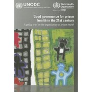 Good Governance for Prison Health in the 21st Century by World Health Organization: Regional Office for Europe