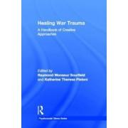 Healing War Trauma by Raymond Monsour Scurfield