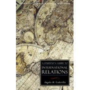 A Student's Guide to International Relations by Angelo M. Codevilla