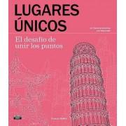 Lugares Unicos. El Desafio de Unir Los Puntos / Extreme Dot-To-Dot: Spectacular Places