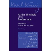 At the Threshold of the Modern Age by Karl K