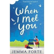 When I Met You by Jemma Forte
