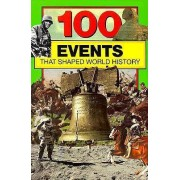 100 Events That Shaped World History by Bill Yenne
