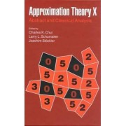 Approximation Theory X Wavelets, Splines and Applications by Charles K. Chui