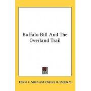 Buffalo Bill and the Overland Trail by Edwin L Sabin