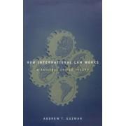 How International Law Works by Andrew T. Guzman