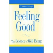 Feeling Good by C. Robert Cloninger