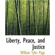 Liberty, Peace, and Justice by William Tyler Page