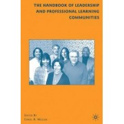 The Handbook of Leadership and Professional Learning Communities 2009 by Carol A. Mullen