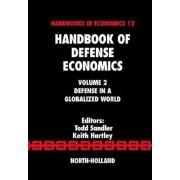 Handbook of Defense Economics: Defense in a Globalized World v. 2 by Todd Sandler