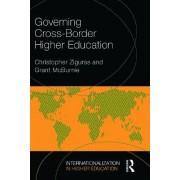 Governing Cross-Border Higher Education by Christopher Ziguras