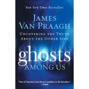 Ghosts Among Us by James Van Praagh